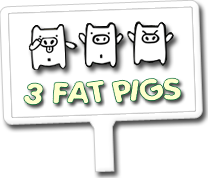 3 Fat Pigs
